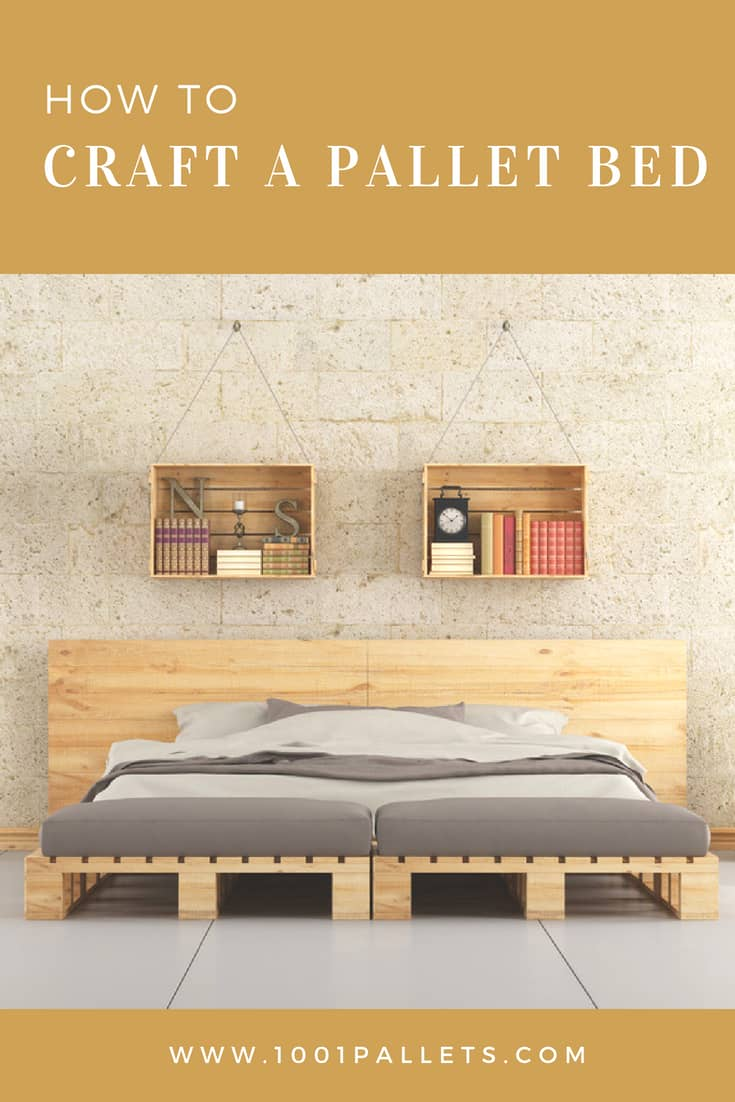 How To Craft A Pallet Bed 1001 Pallets