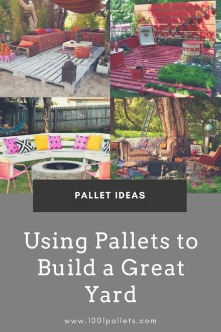 Using Pallets to Build a Great Yard