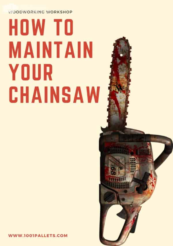How to Maintain Your Chainsaw