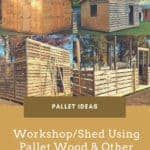 Workshop/Shed Using Pallet Wood and Other Recycled Lumber