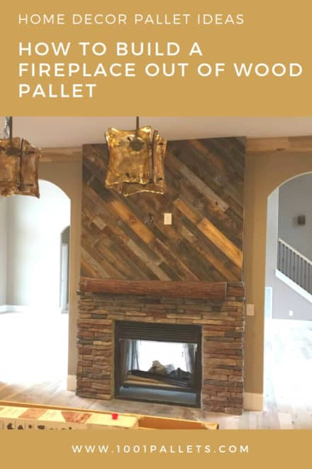 How To Build A Fireplace Out Of Wood Pallet