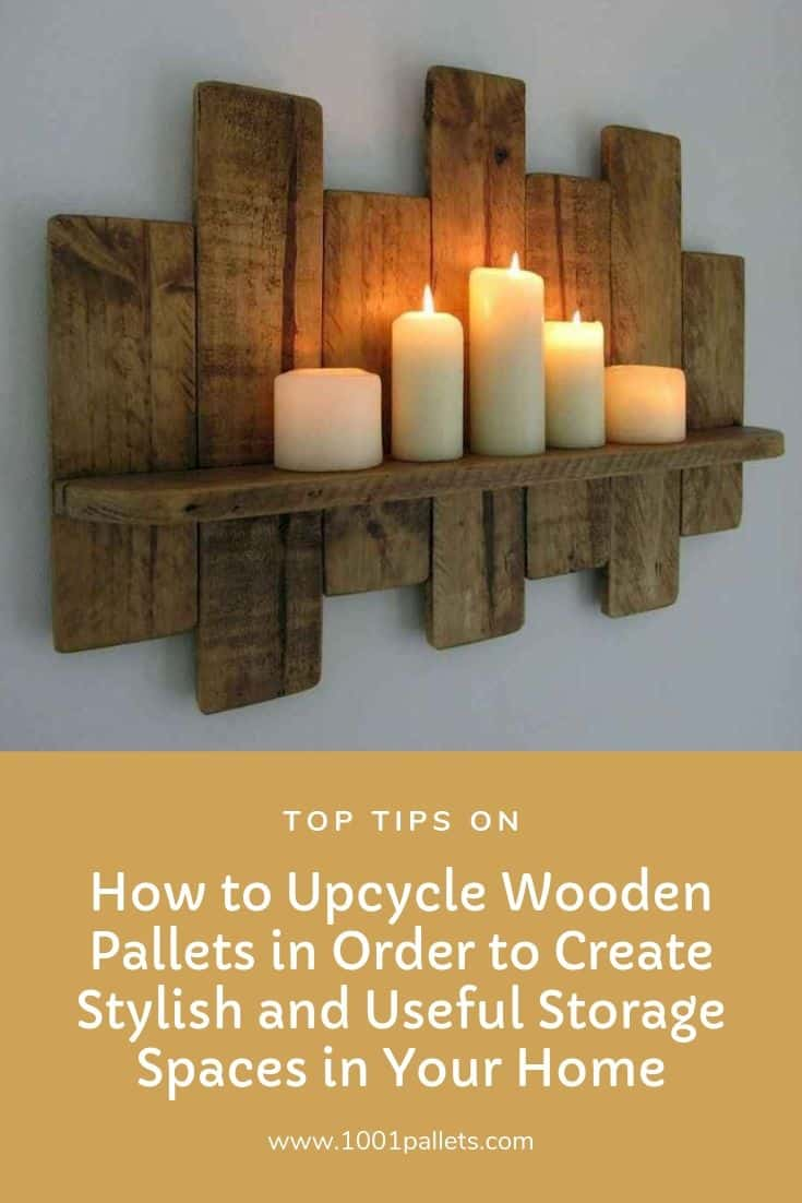 Top Tips On How To Upcycle Wooden Pallets In Order To