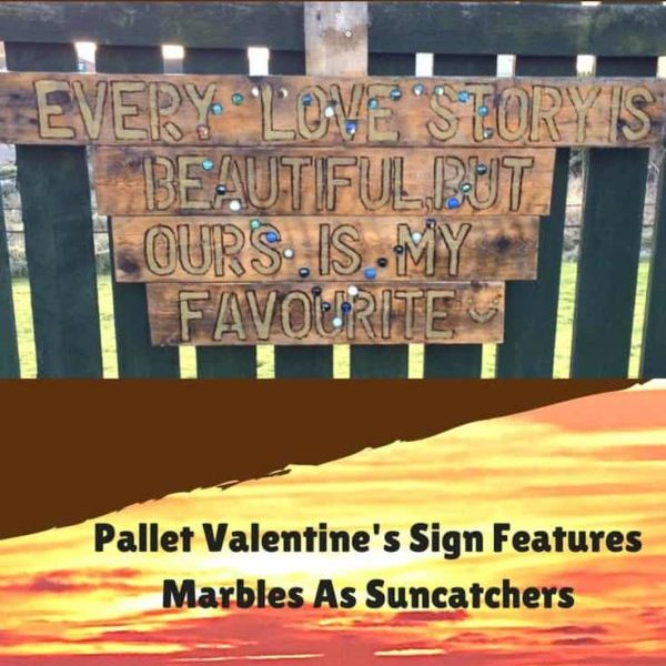 1001pallets.com-burning-love-pallet-valentine-s-sign-has-suncatcher-marbles-02