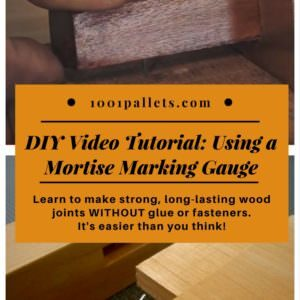 1001pallets.com-diy-video-tutorial-using-mortise-marking-gauges-03