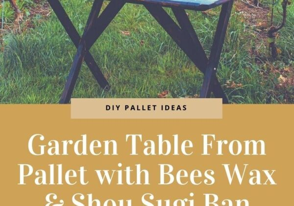 Garden Table From Pallet with Bees Wax & Shou Sugi Ban Waterproof Wood Finish